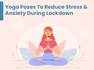 Yoga Poses To Combat Stress And Anxiety