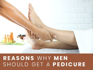 Benefits Of Pedicure For Man