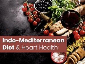 Indo Mediterranean Diet And Heart Health
