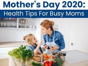 Health Tips For Busy Moms