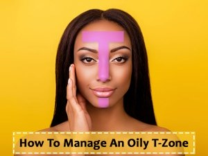How To Manage Oily T Zone