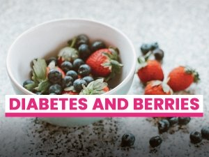 Are Berries Effective In Preventing And Managing Diabetes