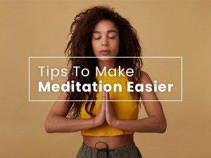 Meditation For Beginners Tips To Make Meditation Easier