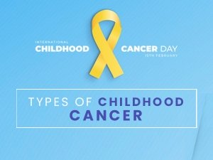 International Childhood Cancer Day Types Of Childhood Cancer
