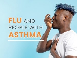 Why People With Asthma Are At Increased Risk Of Flu