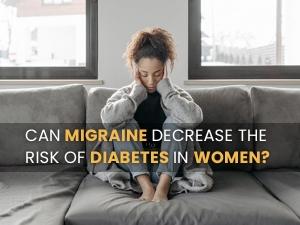 Can Migraine Decrease The Risk Of Diabetes In Women
