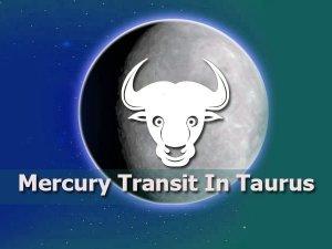 Effects Of Mercury Transit In Taurus