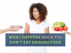 Signs You Are Not Eating Enough Food