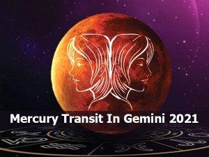 Mercury Transit In Gemini 2021 Effects On Different Zodiac Sign