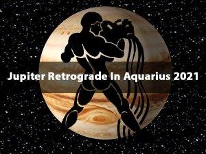 Jupiter Transit In Aquarius Effects On Zodiac Signs