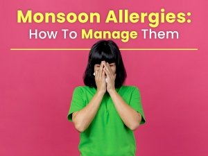 Monsoon Allergies Types Of Allergies And Ways To Manage Them