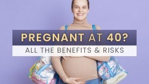 Pregnancy At 40 Benefits Risks How To Conceive And More