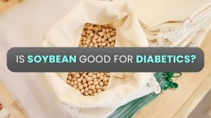 Soybean And Diabetes How It Helps Control Glucose Levels