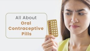 Contraceptive Pills Benefits Types How To Use Effectiveness Adverse Effects Others