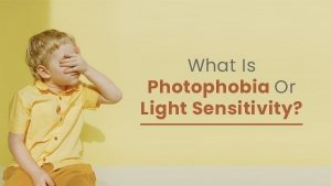 What Is Photophobia Or Light Sensitivity Causes Symptoms Treatments How Is It Different From Photose