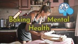 Baking For Mental Health Benefits