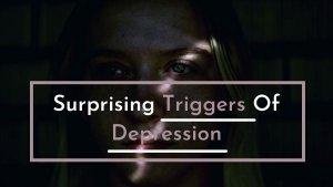 Triggers Of Depression