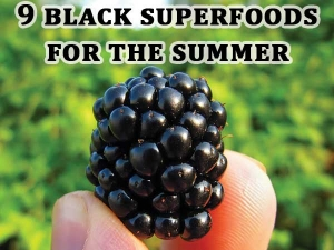 Highly Nutritional Black Superfoods For The Summer