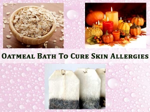 Diy Oatmeal Bath To Cure Skin Allergies