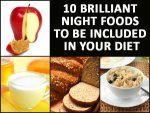 Ten Brilliant Night Foods To Be Included In Your Diet
