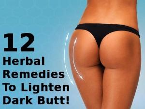 Twelve Herbal Remedies To Lighten Dark Butt