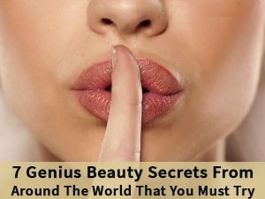 Seven Genius Beauty Secrets From Around The World That You Must Try