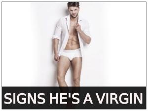 Signs He Is A Virgin