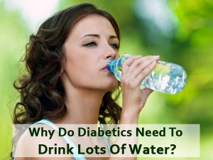 Why Do Diabetics Need To Drink Lots Of Water