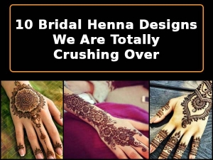 Bridal Henna Designs We Are Crushing Over
