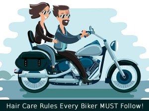 Hair Care Rules Every Biker MUST Follow!