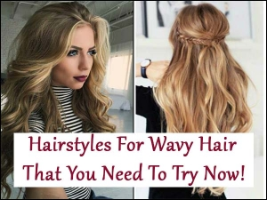 Hairstyles For Wavy Hair That You Need To Try Now