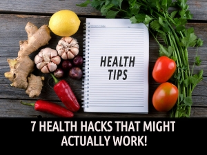 Health Hacks That Might Work