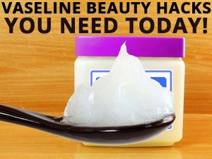 Petoleum Jelly Beauty Hacks You Need Today