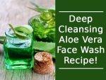 Deep Cleansing Aloe Vera Face Wash Recipe