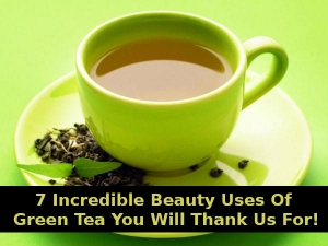 Seven Incredible Beauty Uses Of Green Tea You Will Thank Us For