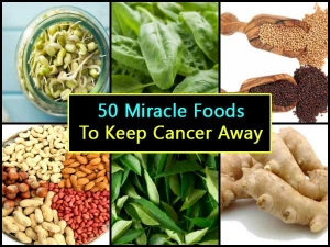 Fifty Miracle Foods That Will Help Your Body Fight Cancer