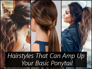 Hairstyles That Can Amp Up Your Basic Ponytail