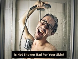 Is Hot Shower Bad For Your Skin