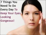 Seven Things You Need Do Every Day Keep Your Eyes Looking Gorgeous