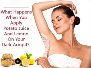 What Happens When You Apply Potato Juice And Lemon On Your Dark Armpits