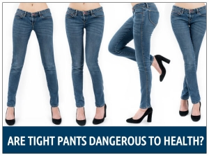 Dangers Of Wearing Tight Jeans