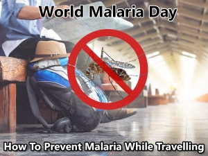How To Prevent Malaria While Travelling