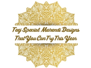 Teej Special Mehendi Designs That You Can Try This Year