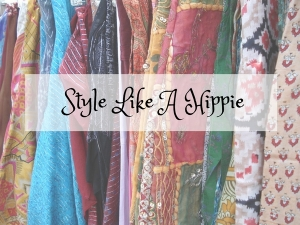 How To Style Like A Hippie