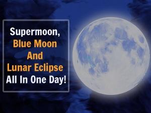 On Jan 31st 2018 Witness The Super Moon Blue Moon Lunar Eclipse