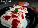 Dahi Bread Roll