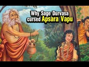 Why Rishi Durvasa Cursed Apsara Vapu