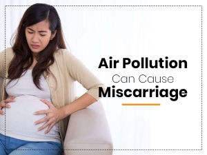 Air Pollution Can Increase The Risk Of Miscarriage