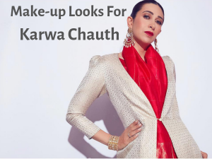 Make Up Looks For Karwa Chauth