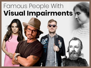 Famous People With Visual Impairments